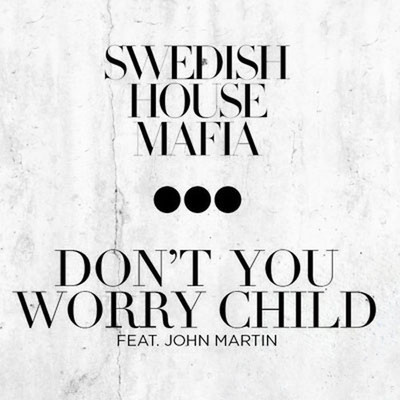 Swedish House Mafia feat. John Martin - Don't you worry child