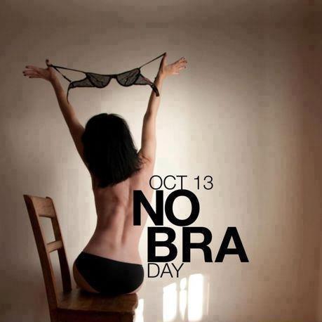 No bra day - October 13